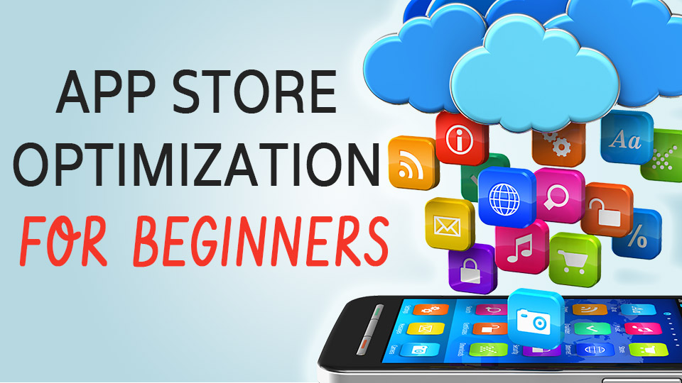 App Store Optimization for Beginners