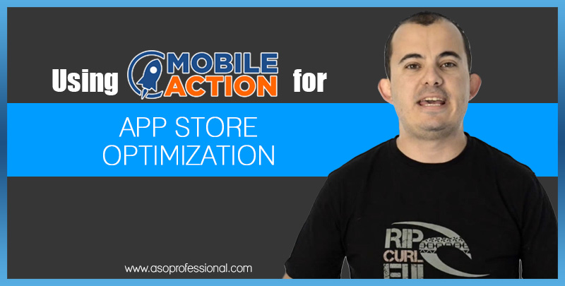 Using Mobile Action for App Store Optimization (Video tutorial)