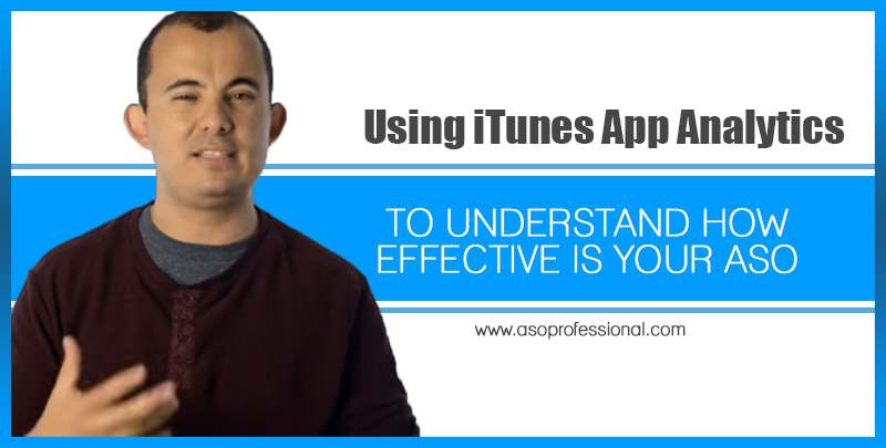 Using iTunes App Analytics To Understand How Effective Is Your ASO