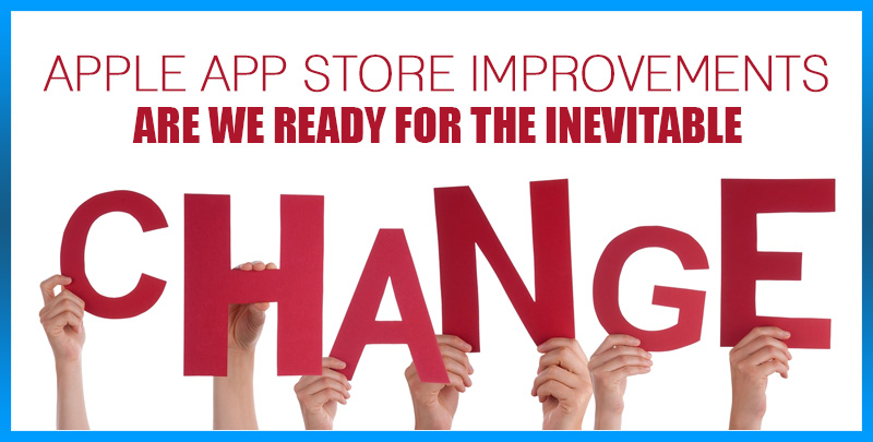 App store improvements are we ready for the inevitable change